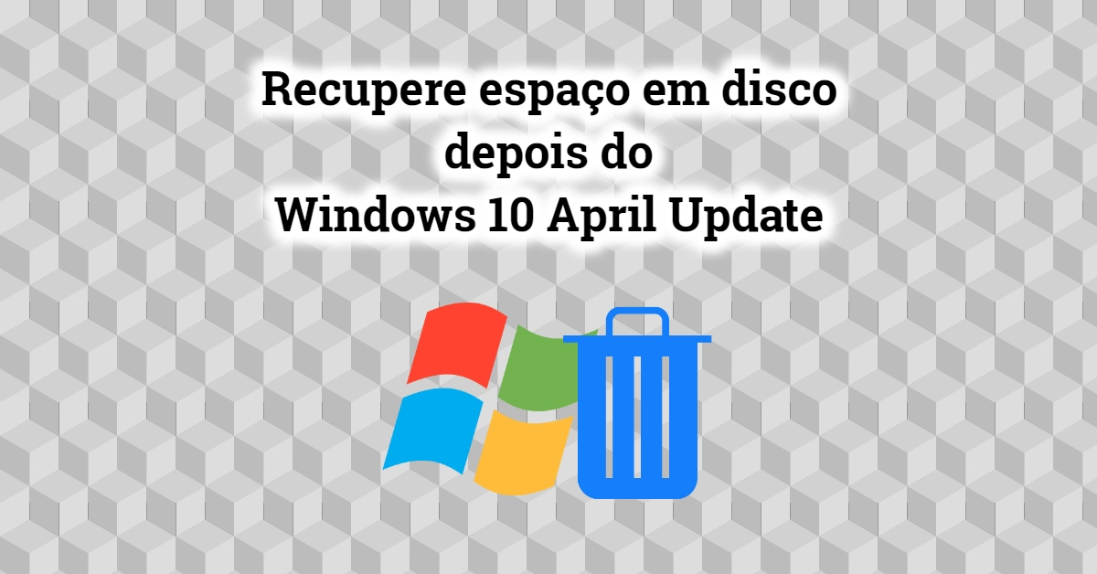 windows 10 april update recuperar espaço disco
