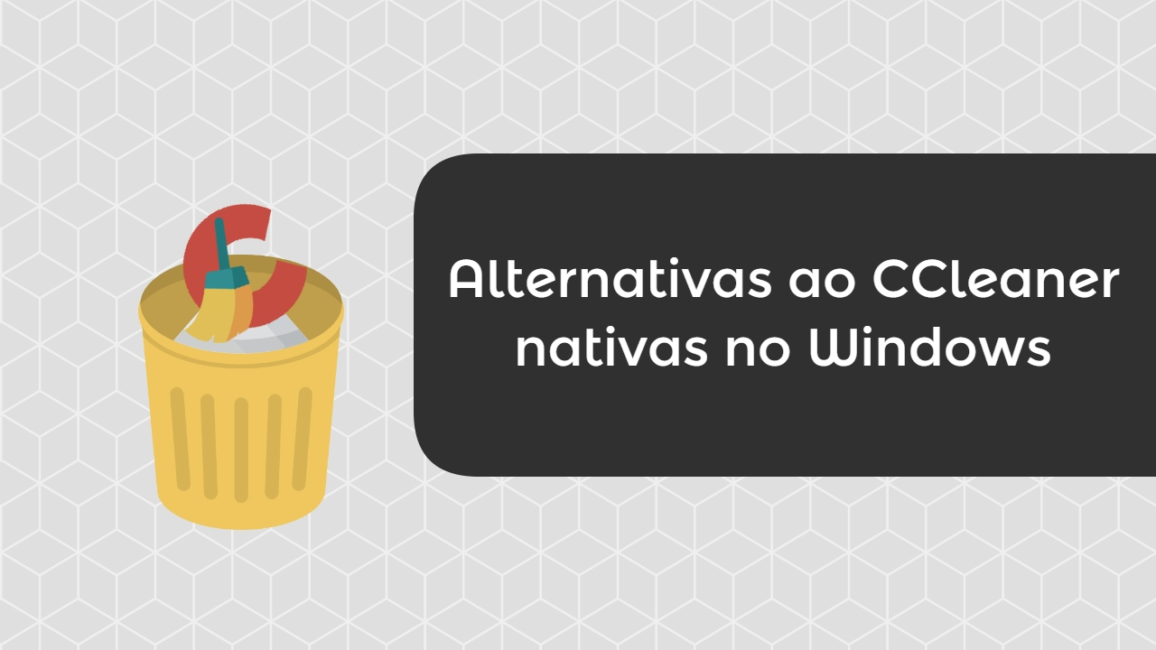 ccleaner e aplicações nativas do Windows