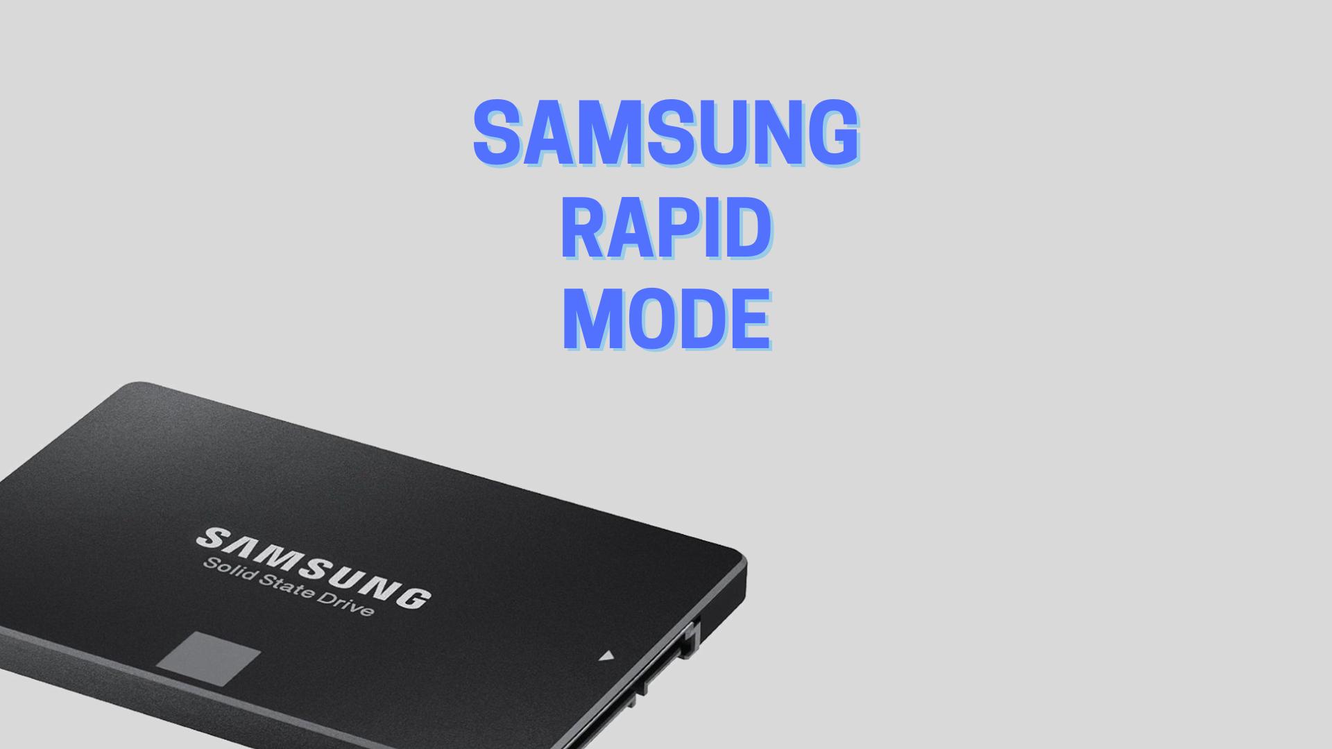 Samsung rapid mode