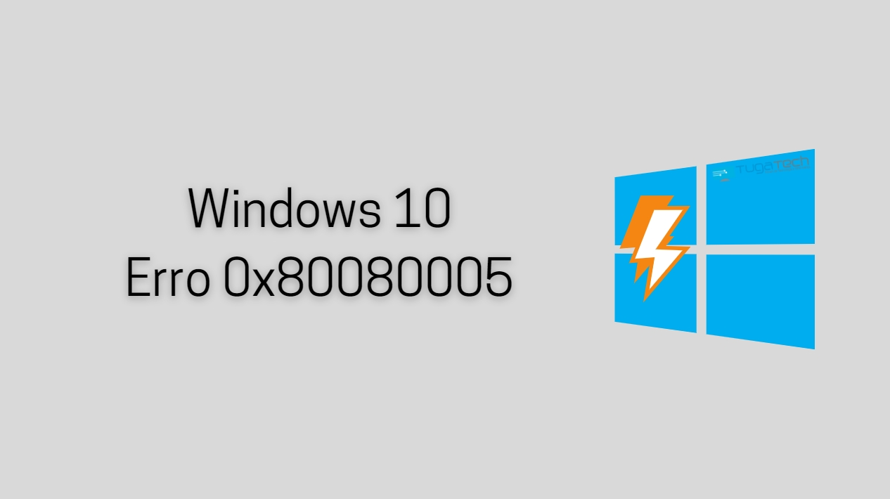 Windows 10 erro 0x80080005