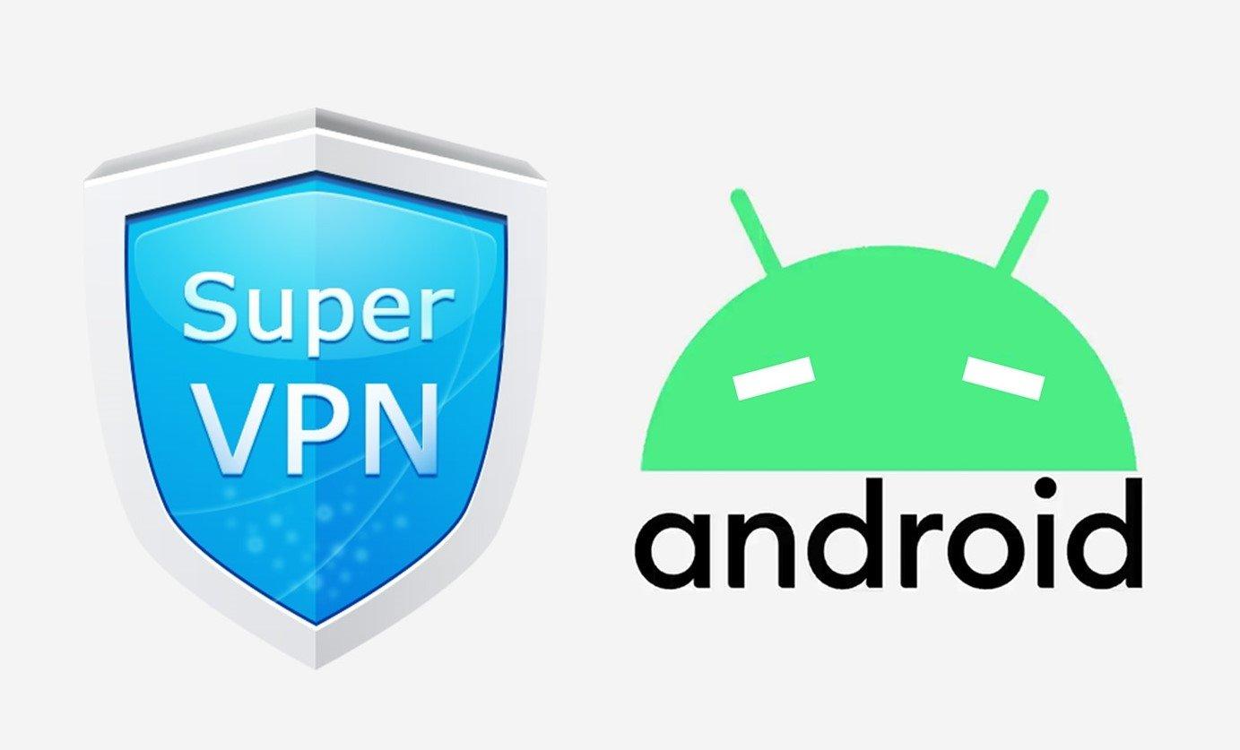 SuperVPN Android