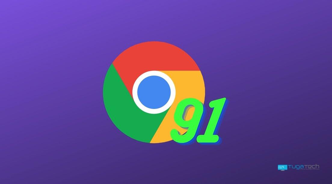 Chrome 91 versão atualização